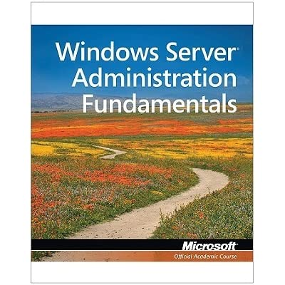 Windows server administration fundamentals exam 98 365 by for Window quotes goodreads
