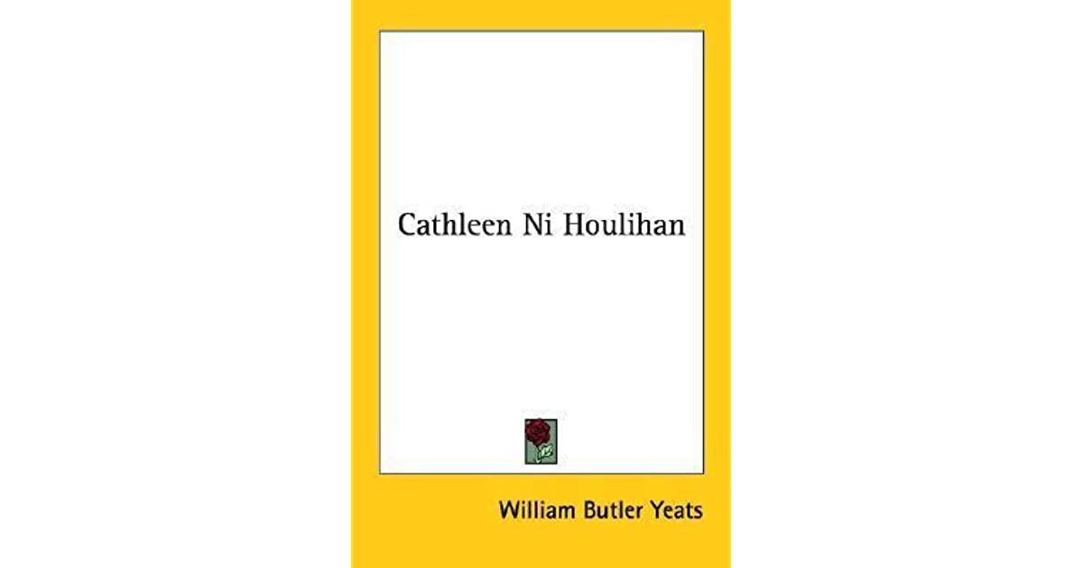 Cathleen Ni Houlihan By W B Yeats Reviews Discussion Bookclubs Lists