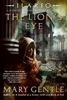 Ilario: The Lion's Eye: A Story of the First History, Book One (Ilario, A Story of the First History)