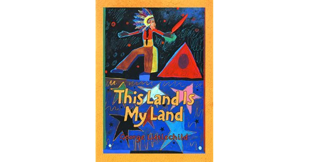 This Land Is My Land by George Littlechild — Reviews ...