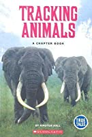 Tracking Animals: A Chapter Book