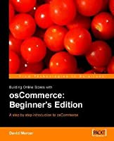 Building Online Stores With Os Commerce: Beginner Edition