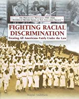 Fighting Racial Discrimination: Treating All Americans Fairly Under the Law