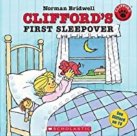 Clifford's First Sleepover (Clifford the Big Red Dog (Paperback))