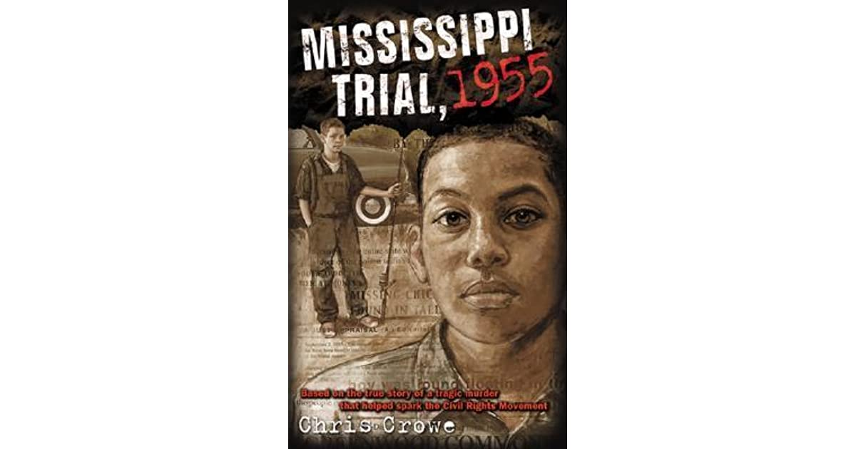 book report on mississippi trial 1955 The blood of emmett till revises the history of the till the transcript of the murder trial, missing since 1955 and only recovered in the book report network.