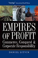 Empires of Profit: Commerce, Conquest, and Corporate Responsibility
