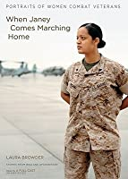 When Janey Comes Marching Home: Portraits of Women Combat Veterans