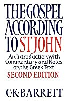 The Gospel According to St John: An Introduction with Commentary and Notes on the Greek Text