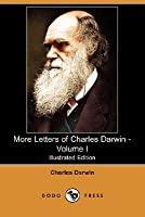 More Letters of Charles Darwin - Volume I