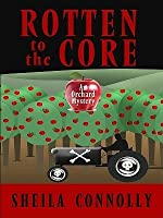 Rotten to the Core (Orchard Mystery, #2)