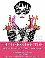 The Dress Doctor: Prescriptions for Style, From A to Z