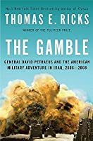 The Gamble: General David Petraeus and the American Military Adventure in Iraq, 2006-2008