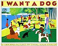 I Want a Dog: (ALA Notable Book, Reading Rainbow Review Book) (Dragonfly Paperbacks)