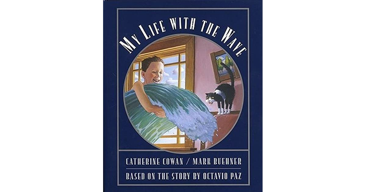 """my life with the wave Of course everything in eagle or sun  is not as good as """"my life with the wave,"""" but by pointing always in the direction of itself, the book establishes its own elevated norms and provides a fine introduction to all of paz' s work."""