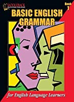 Basic English Grammar, Book 1: For English Language Learners