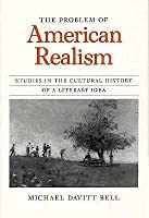 The Problem of American Realism: Studies in the Cultural History of a Literary Idea