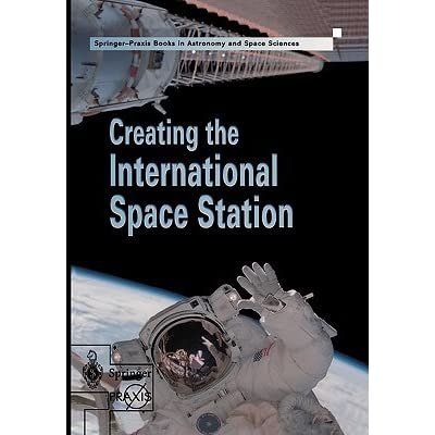 Creating the International Space Station by David M ...