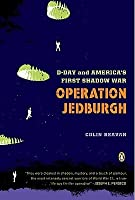 Operation Jedburgh: D-Day and America's First Shadow War