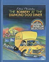 The Robbery at the Diamond Dog Diner