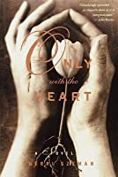 Only With the Heart: A Novel