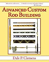 Advanced Custom Rod Building
