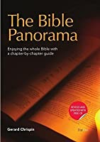 Bible Panorama: Enjoying The Whole Bible With A Chapter By Chapter Guide