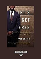 Let's Get Free: A Hip-Hop Theory of Justice (Large Print 16pt)