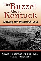 The Buzzel about Kentuck: Settling the Promised Land
