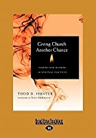 Giving Church Another Chance: Finding New Meaning in Spiritual Practice