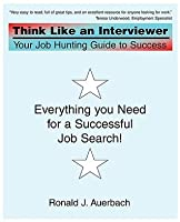 Think Like an Interviewer: Your Job Hunting Guide to Success