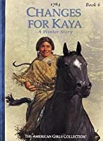 Changes for Kaya: A Story of Courage (American Girls Collection Series: Kaya #6)