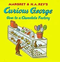 Curious George Goes to a Chocolate Factory (Curious George 8x8)