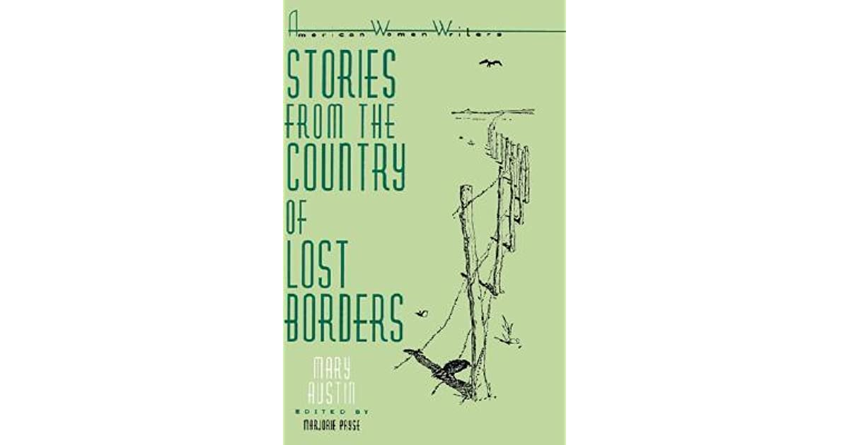the lost borders by mary austin essay The premier paper store for unique gifts, cards, gift wrap, wedding invitations, stationery, crafts, party supplies, paper, envelopes & more.