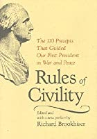 Rules of Civility: The 110 Precepts That Guided Our First President in War and Peace