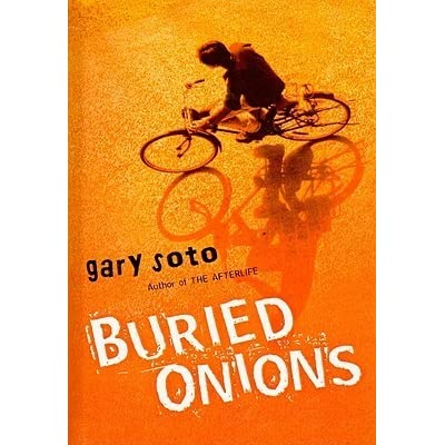 buried onions Eddie's father, two uncles, and best friend are all dead, and it's a struggle for him not to end up the same way violence makes fresno wallow in tears, as if a huge onion were buried beneath the city.