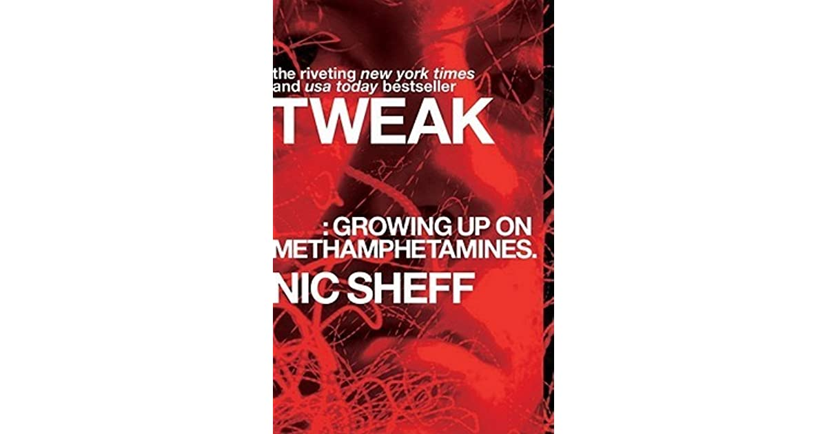 book review tweak by nic sheff After listening to a nic sheff podcast, i learned that nic writes exactly how he speaks filled with like, you know's, i found myself frequently wondering if this was the caliber of work that landed him i heard about tweak / beautiful boy through the provocative ny times book review a few months ago.