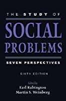 The Study of Social Problems: Seven Perspectives