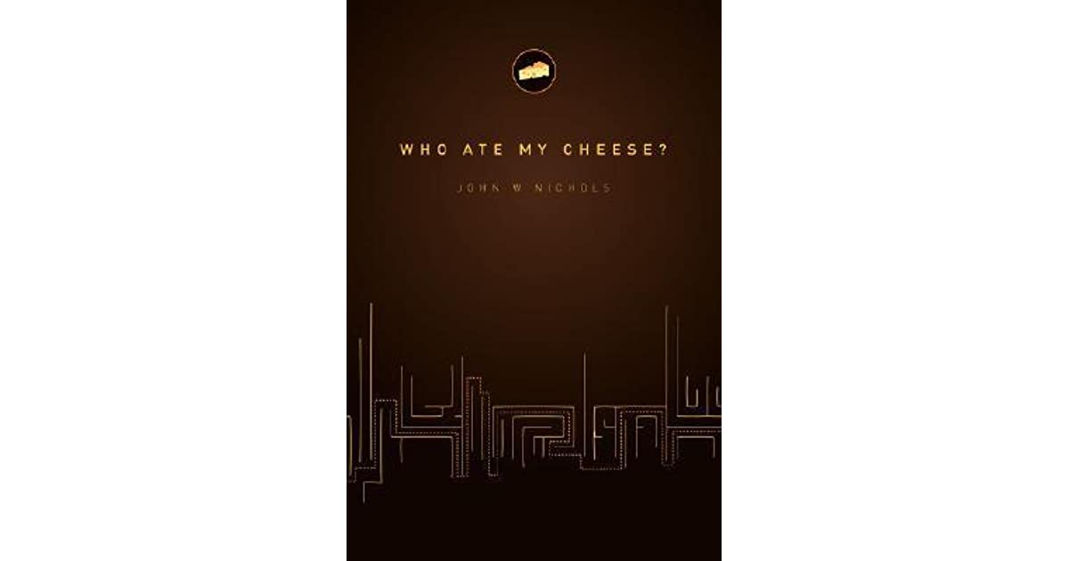 Who Ate My Cheese?: A Nauseating Treatise on Cheese and ...