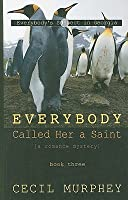 Everybody Called Her a Saint: A Romance Mystey