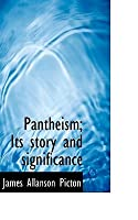 Pantheism; Its Story and Significance