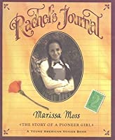 Rachel's Journal: The Story of a Pioneer Girl (Young American Voice Books (Prebound))