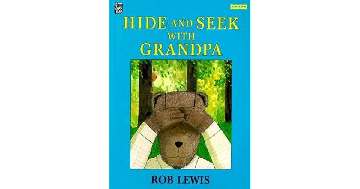 Hide-And-Seek With Grandpa By Rob Lewis