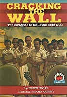 Cracking the Wall: The Struggles of the Little Rock Nine (On My Own History)