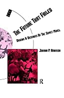 The Future That Failed: Origins and Destinies of the Soviet Model