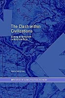 The Clash Within Civilisations: Coming to Terms with Cultural Conflicts