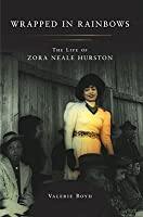 Wrapped in Rainbows: The Life of Zora Neale Hurston