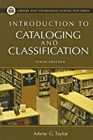 Introduction to Cataloging and Classification (Library & Information Science Text) (Library & Information Science Text)