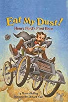 Eat My Dust!: Henry Ford's First Race