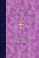 Visions of a Cryptic Mystery, Volume One: Love, Loss, and Life