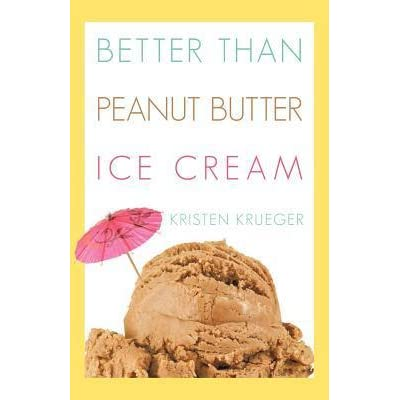 Better Than Peanut Butter Ice Cream by Kristen Krueger ...